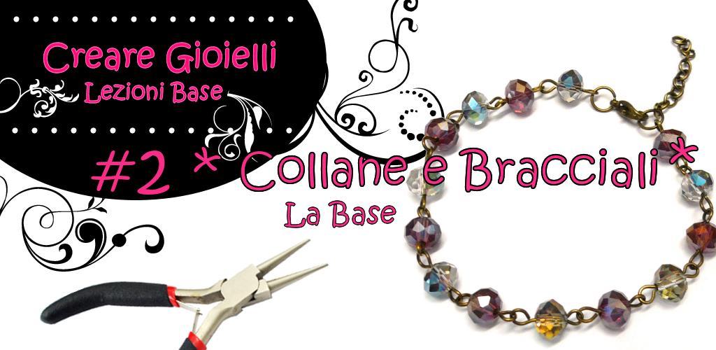 Super Lezioni Base Bijoux: Collane e Bracciali - 1 La base BM24