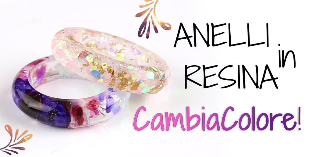 Tutorial Anelli in Resina Cambiacolore