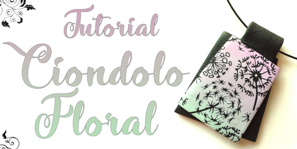 Tutorial Fimo - Ciondolo Floral