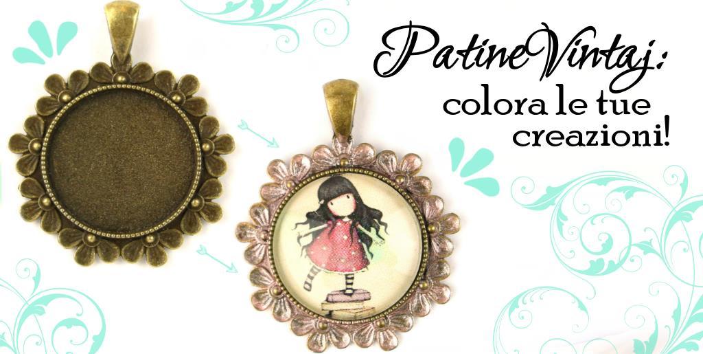 Patine Vintaj, colora le tue creazioni! Presentazione e tutorial